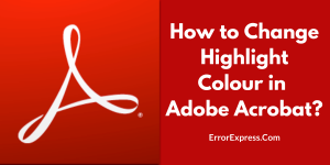 How to Change Highlight Colour in Adobe Acrobat