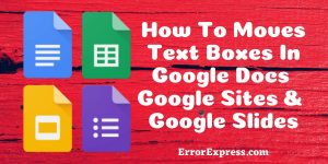How To Moves Text Boxes In Google Docs | Google Sites & Google Slides