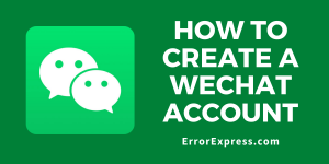 How to Create a WeChat Account