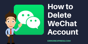 Learn How to Delete WeChat Account