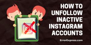 How to Unfollow Inactive Instagram Accounts