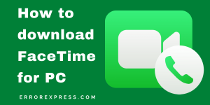 How to dowload FaceTime for PC