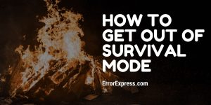 How to get out of survival mode