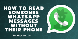 How to read someones WhatsApp messages without their phone