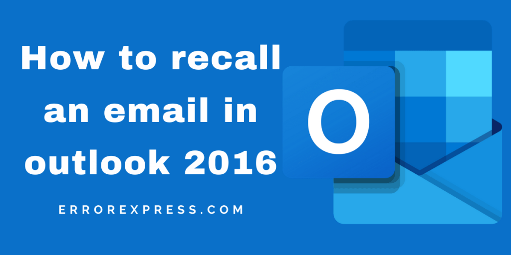 How to recall an email in outlook 2016