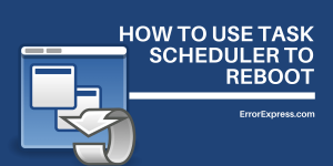 How to use task scheduler to reboot