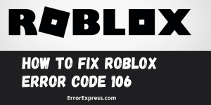 Roblox Error Code 106 - Here is the solution