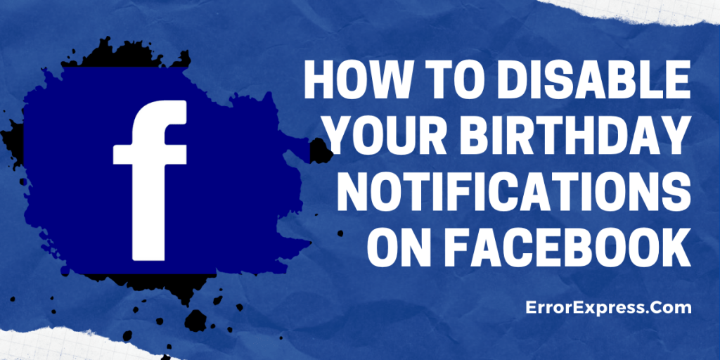 How to disable your birthday notifications on Facebook App   PC