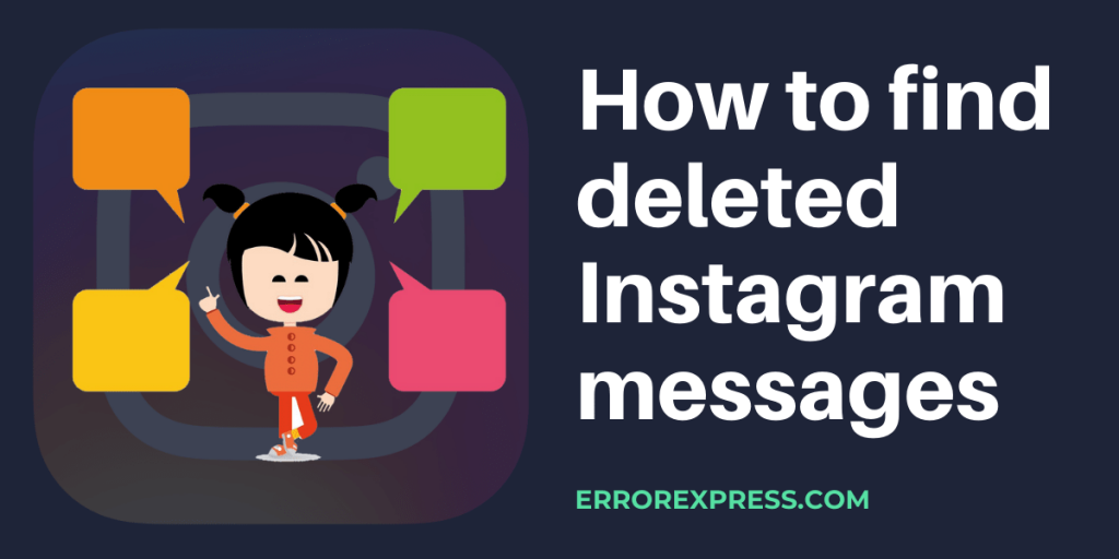 Steps to find deleted Instagram messages