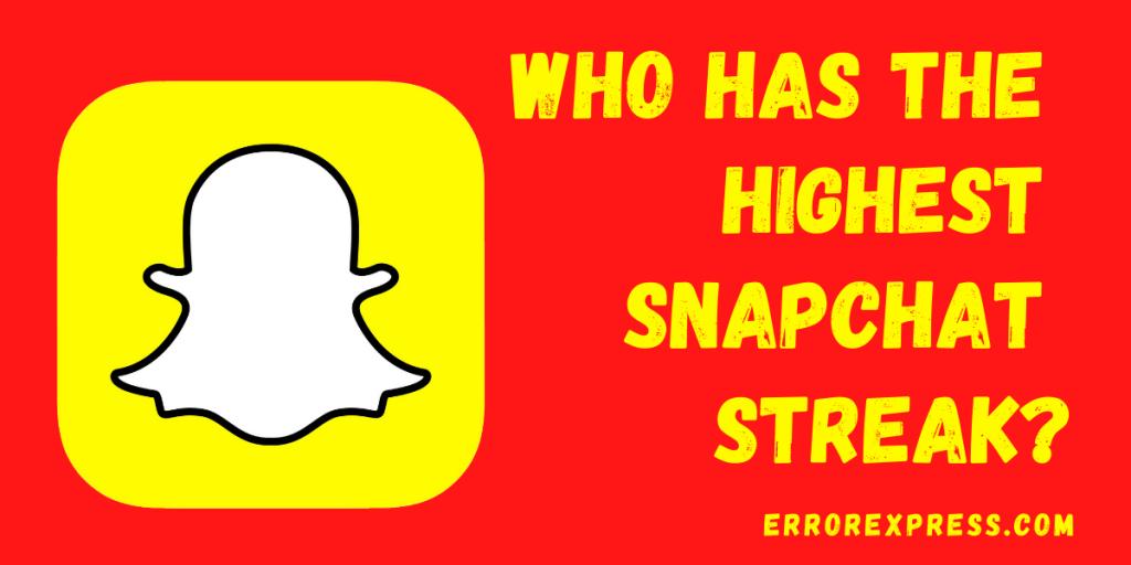 Who has the highest snapchat streak