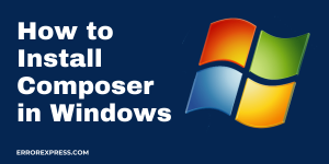 How to Install Composer in Windows