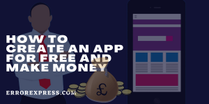 How to create an app for free and make money