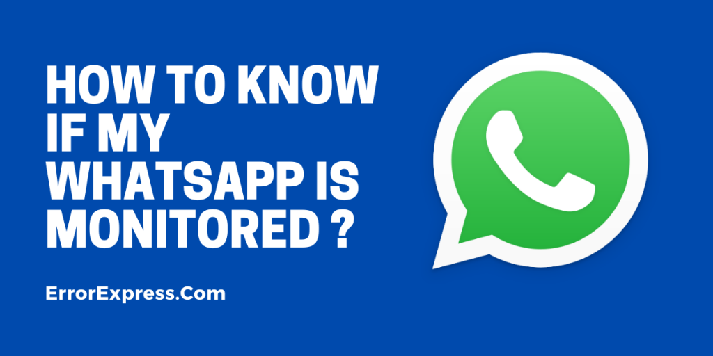 How to know if my WhatsApp is monitored