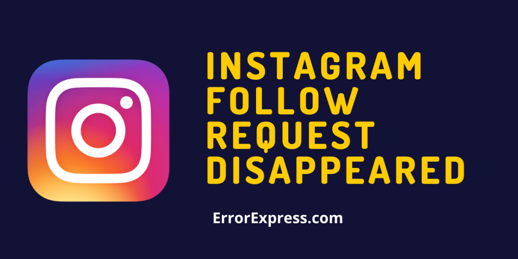 Why Instagram Follow Request Disappeared - Top reasons
