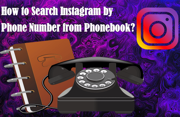How to Search Instagram by Phone Number from Phonebook