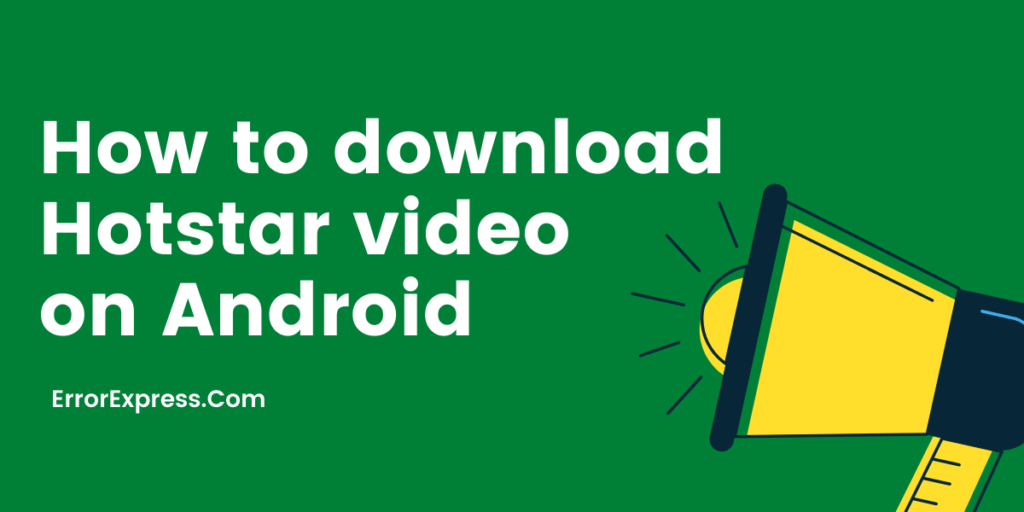How to download Hotstar video application on Android