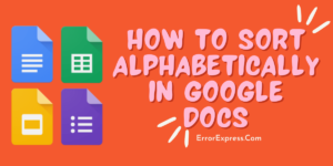How to Sort Alphabetically In Google Docs Android/iOS/Windows