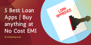 5 Best Loan Apps | Buy anything at No Cost EMI | Amazon Flipkart