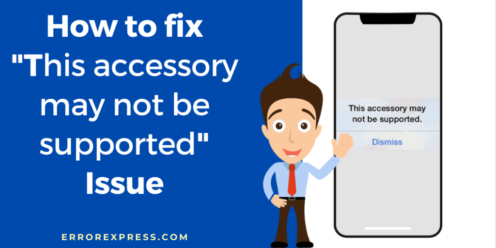"How to fix ""this accessory may not be supported charger "" issues"