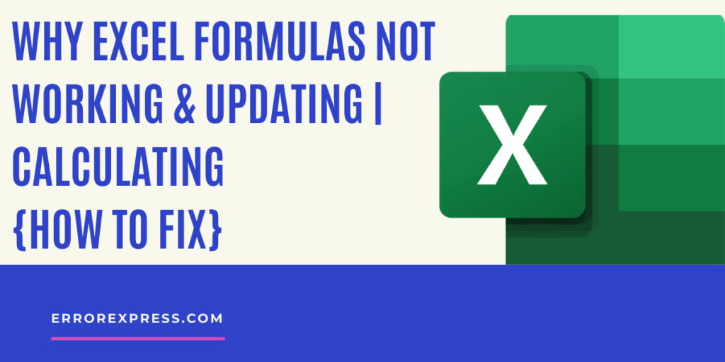 Why Excel formulas not working and updating | calculating | How to fix}