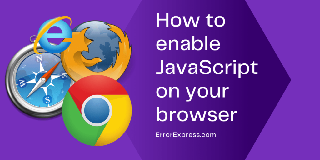 To learn how to enable JavaScript on your browser