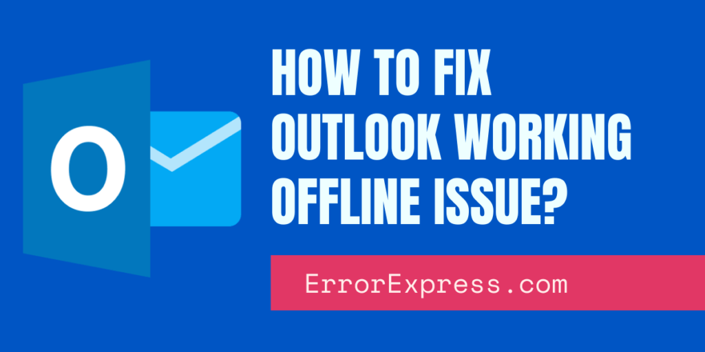 How to fix the outlook working offline issue