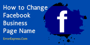To Learn How to Change Facebook Business Page Name