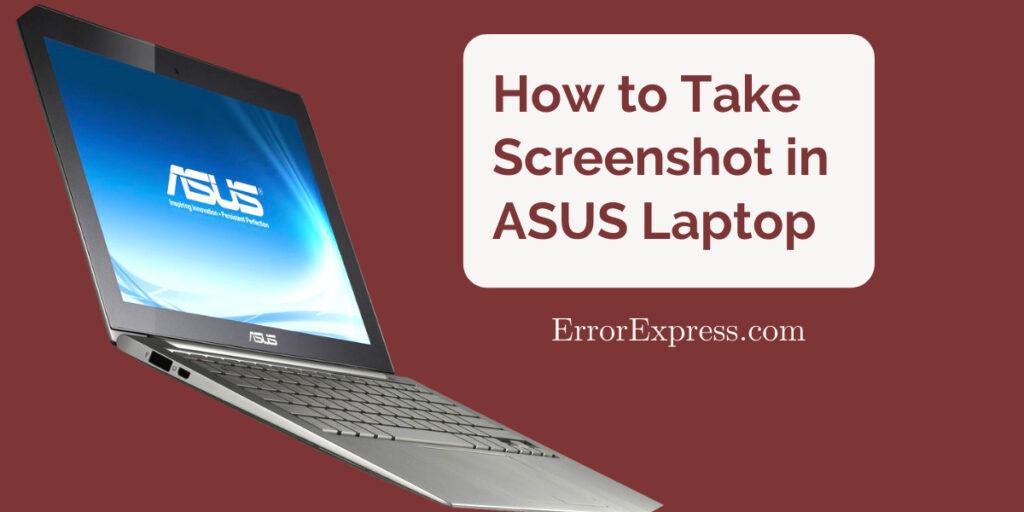 How to Take Screenshot in ASUS Laptop[6 Easy Methods ...