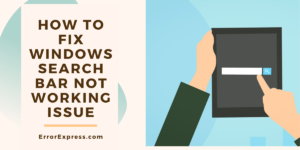 How to fix windows search bar not working issue