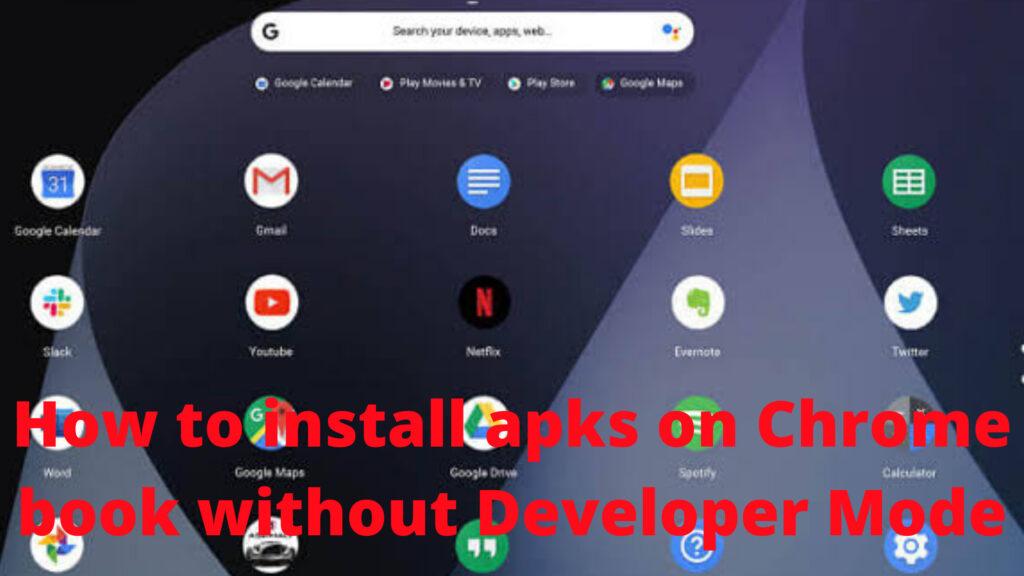 Chrome Book APKs Without Developer mode