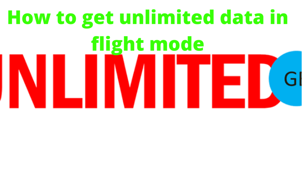3 Ways to Get Unlimited data while in flight mode