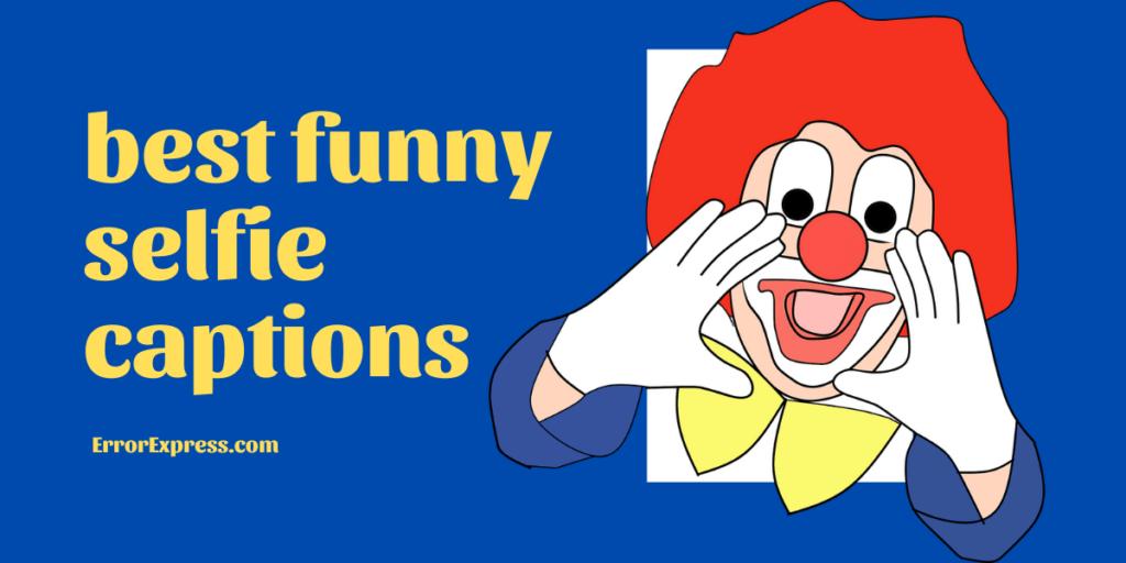 65+ best funny selfie captions