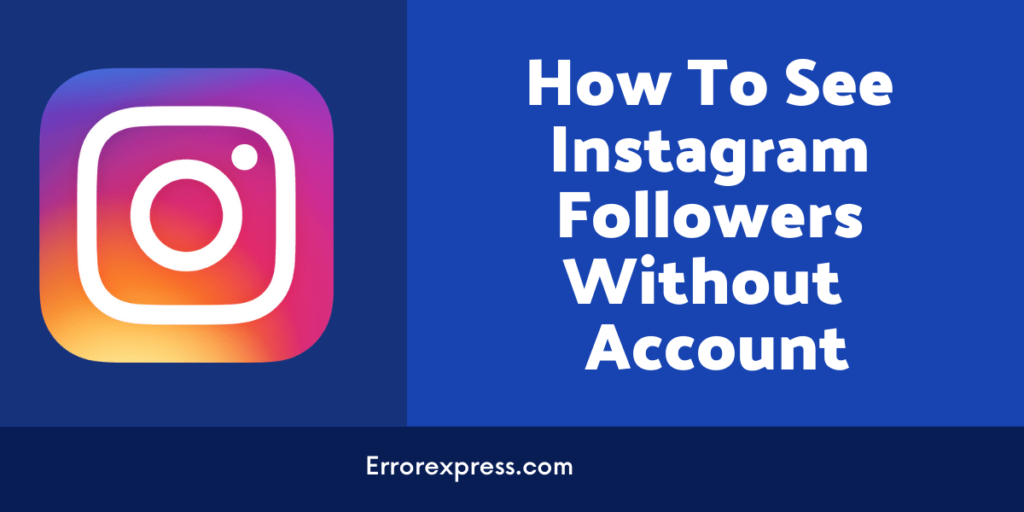 Millionaire Guide On How To See Instagram Followers Without An Account