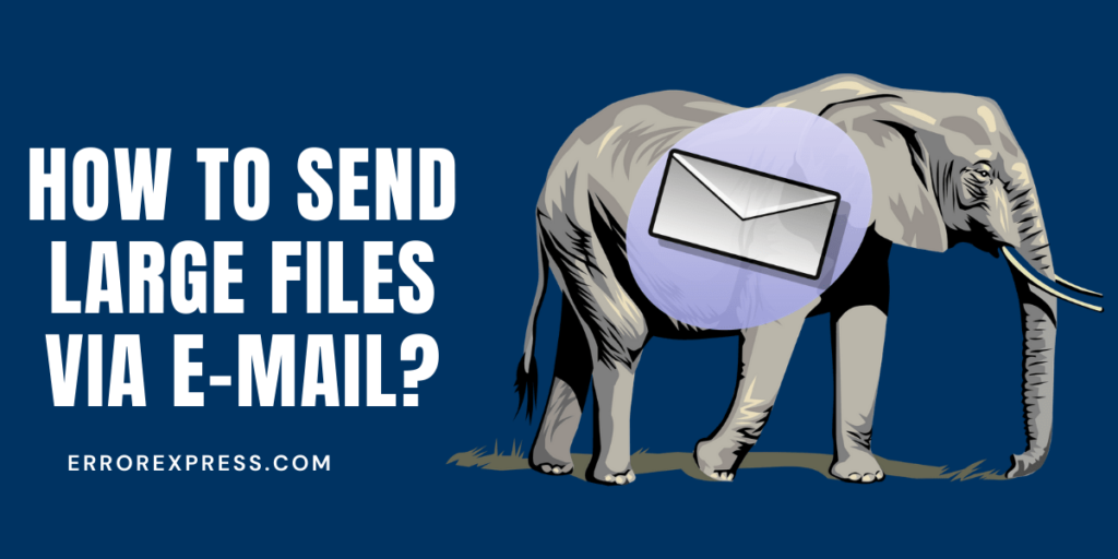 How to send large files via E-mail