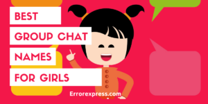 Find the best 55+ group chat names for girls