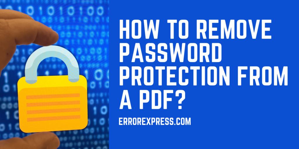 Simple Guidance For How To Remove Password Protection From A PDF