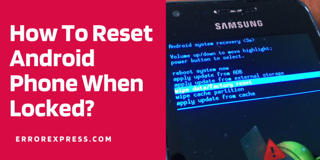 Tips About How To Reset Android Phone When Locked? From Industry Experts
