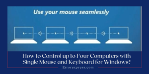 How to Control up to Four Computers with Single Mouse and Keyboard for Windows