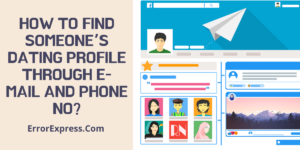 How to Find Someone's Dating Profile Through E-mail and Phone No