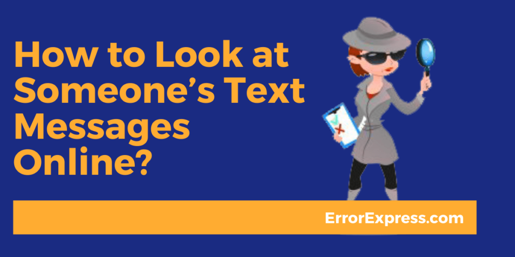 Simple Guide for How to Look at Someone's Text Messages Online?
