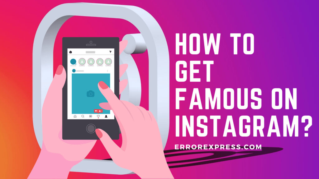 How To Get Famous On Instagram: It's Not as Difficult as You Think