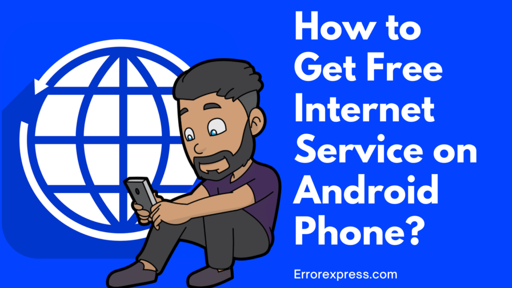 The 7 Ways to Get Free Internet Service on Android Phone