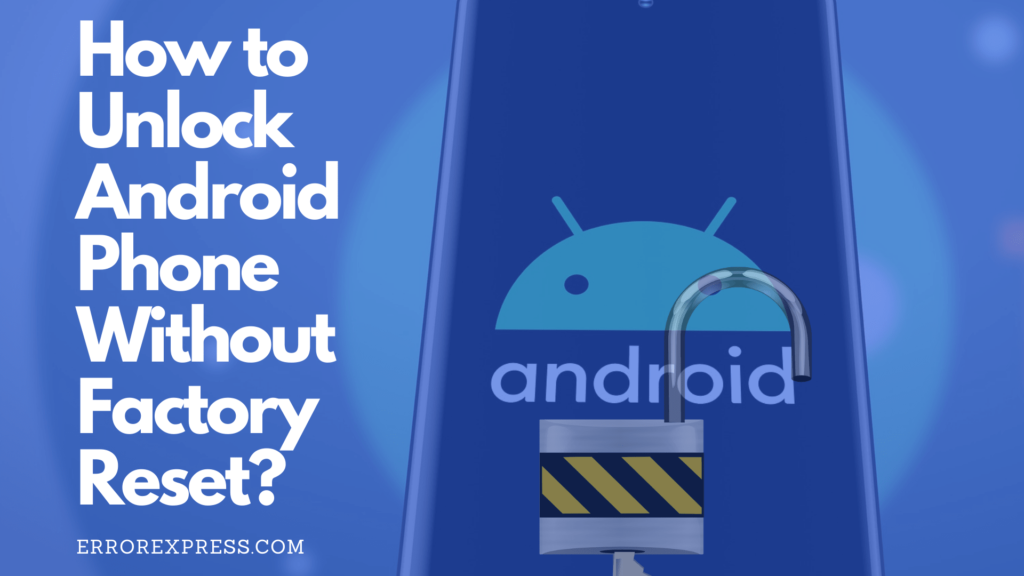 The 3 Effective Ways to Unlock Your Android Phone Without Factory Reset