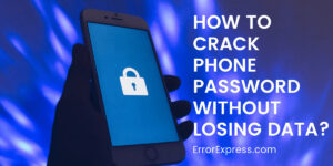 5 Effective Ways to Unlock/Crack Your Locked Android Phone Password Without Losing Any Data