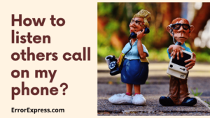 5 Best Methods to listen to someone's phone call on Android and iOS