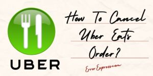 CANCELATION OF ORDER GIVEN THROUGH THE UBER EATS