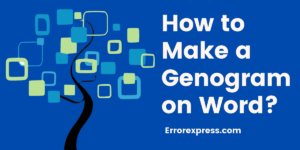Learn How to Make a Genogram on Word in 2021