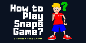 How to Play Snap games