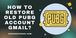 How to Restore Old PUBG account Gmail | BattleGrounds Mobile India