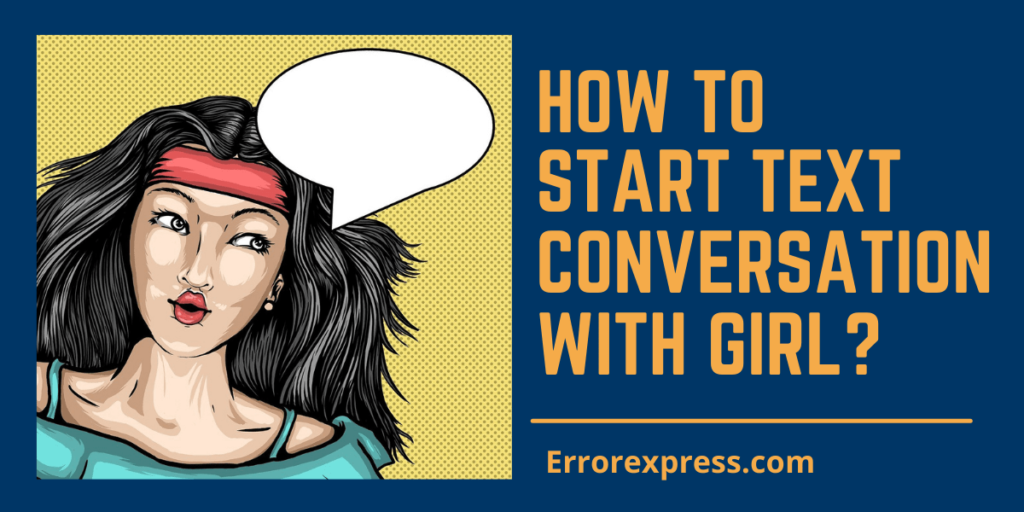 Learn How to start a conversation with girl